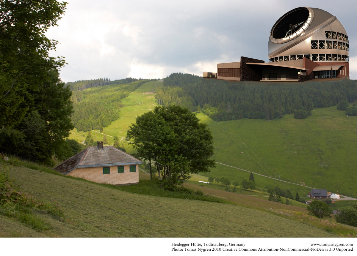 Heidegger's hut plus 30-meter telescope A